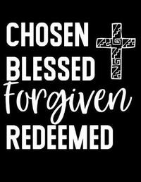 Chosen Blessed Forgiven Redeemed by Emily C Tess