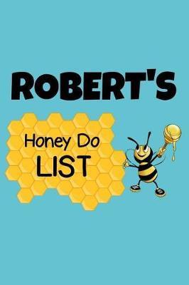 Robert's Honey Do List by Robert Name Notebooks