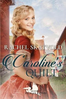 Caroline's Quilt by Rachel Skatvold