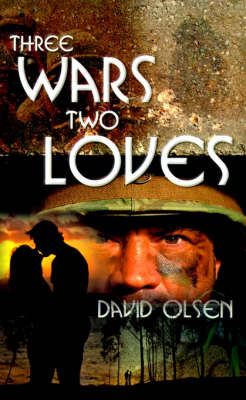 Three Wars Two Loves by David Olsen image