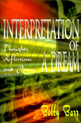 Interpretation of a Dream: Thoughts, Reflections and Poems by Bobby Barr image