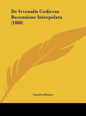 de Ivvenalis Codicvm Recensione Interpolata (1888) by Carolvs Hosivs image