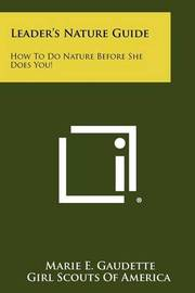 Leader's Nature Guide: How to Do Nature Before She Does You! by Marie E Gaudette