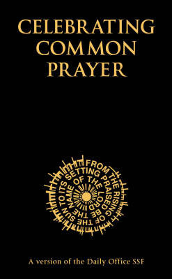 Celebrating Common Prayer by David Stancliffe