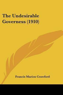 The Undesirable Governess (1910) by F.Marion Crawford