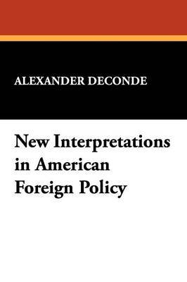 New Interpretations in American Foreign Policy by Alexander DeConde