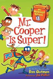 My Weirdest School #1: Mr. Cooper Is Super! by Dan Gutman
