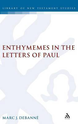 Enthymemes in the Letters of Paul by Marc J. Debanne image