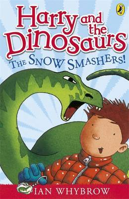 Harry and the Dinosaurs: The Snow-Smashers! by Ian Whybrow image