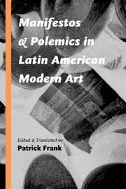 Manifestos and Polemics in Latin American Modern Art image