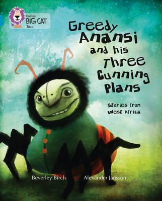 Greedy Anansi and his Three Cunning Plans by Beverley Birch image