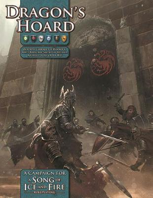 A Song of Ice and Fire RPG: Dragon`s Hoard - Adventure Module by Lee Hammock