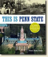 This Is Penn State by Penn State Press