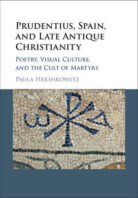 Prudentius, Spain, and Late Antique Christianity by Paula Hershkowitz image