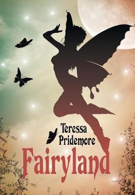Fairyland by Teressa Pridemore