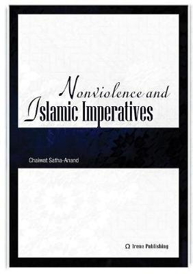 Nonviolence and Islamic Imperatives by Chaiwat Satha-Anand