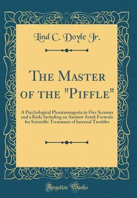 """The Master of the """"Piffle"""" by Lind C Doyle Jr"""