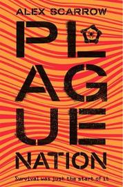 Plague Nation by Alex Scarrow