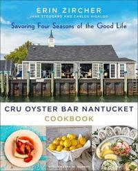 Cru Oyster Bar Nantucket Cookbook by Martha W. Murphy