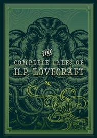 The Complete Tales of HP Lovecraft by H.P. Lovecraft image