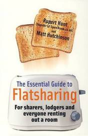 The Essential Guide to Flatsharing: For Sharers, Lodgers and Everyone Renting Out a Room by Rupert Hunt image