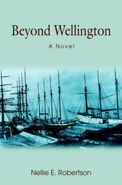 Beyond Wellington by Nellie E Robertson image