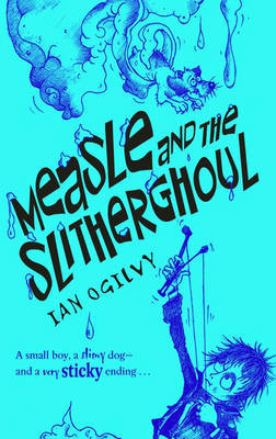 Measle and the Slitherghoul by Ian Ogilvy image