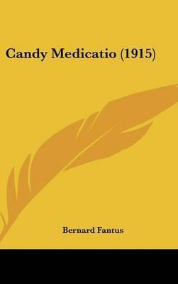Candy Medicatio (1915) by Bernard Fantus image