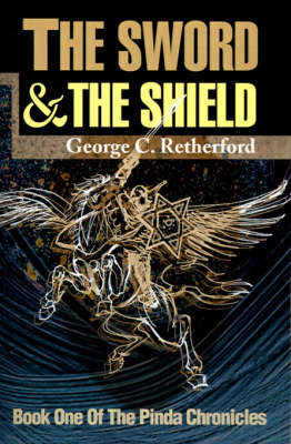 The Sword and the Shield by George C. Retherford