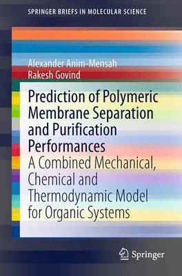 Prediction of Polymeric Membrane Separation and Purification Performances by Alexander Anim-Mensah