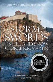 A Storm of Swords: Part 1 Steel and Snow by George R.R. Martin