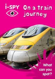 i-SPY On a train journey by I Spy