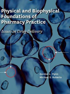 Physical and Biophysical Foundations of Pharmacy Practice by Gordon Flynn image