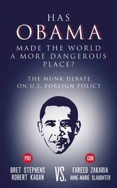 Has Obama Made the World a More Dangerous Place? by Bret Stephens
