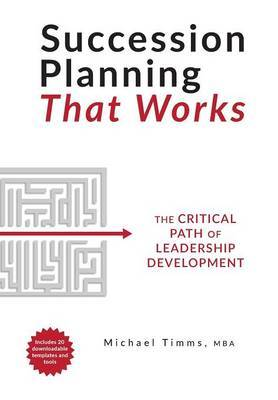 Succession Planning That Works by Michael Timms