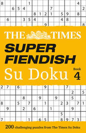 The Times Super Fiendish Su Doku Book 4 by The Times Mind Games