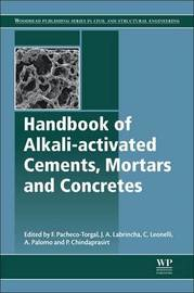 Handbook of Alkali-Activated Cements, Mortars and Concretes
