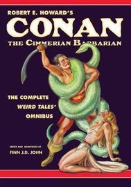 Robert E. Howard's Conan the Cimmerian Barbarian by Robert , E. Howard