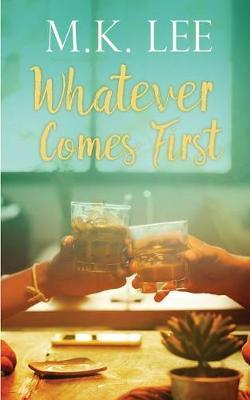 Whatever Comes First by M.K. Lee image