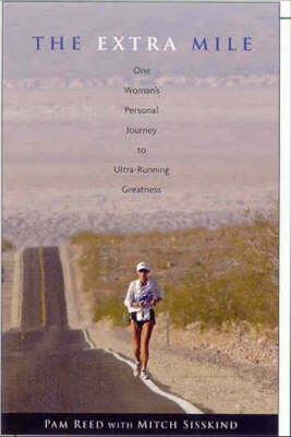 The Extra Mile: One Woman's Personal Journey to Ultra-Running Greatness by Pam Reed image
