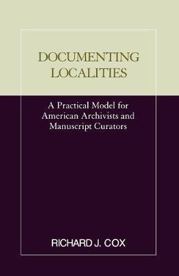 Documenting Localities by Richard J Cox