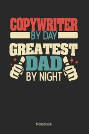 Copywriter by day greatest dad by night by Anfrato Designs image