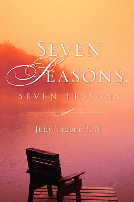 Seven Seasons, Seven Lessons by Judy Teague image