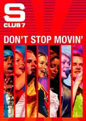 S Club 7 - Don't Stop Movin' on DVD