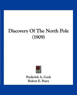 Discovery of the North Pole (1909) by Dr Frederick a. Cook image