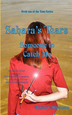 Sahara's Tears: Someone to Catch Me by Montana Hintermann
