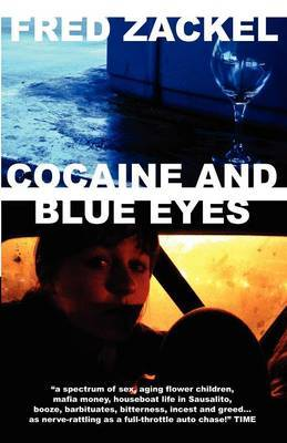 Cocaine and Blue Eyes by Fred Zackel