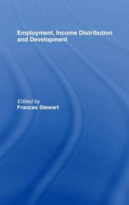 Employment, Income Distribution and Development by Frances Stewart