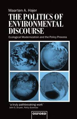 The Politics of Environmental Discourse by Maarten A Hajer