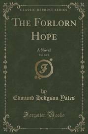 The Forlorn Hope, Vol. 2 of 3 by Edmund Hodgson Yates